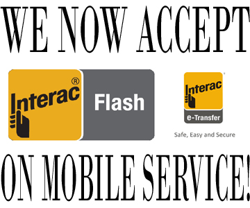 We Accept Interac Flash and eTransfers!